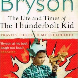Bill Bryson The Life And Times Of The Thunderbolt Kid