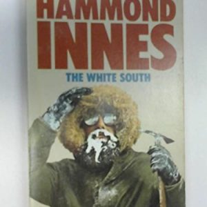 Hammond Innes - The White South