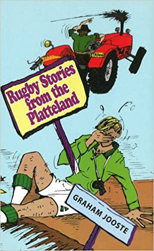 Graham Jooste - Rugby Stories From The Platteland