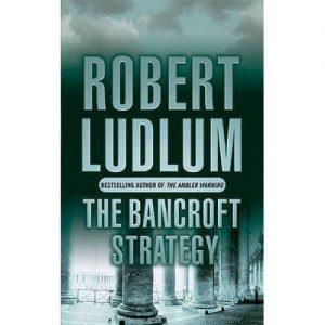 Robert Ludlum The Bancroft Strategy