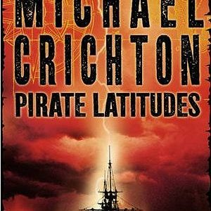 Michael Crichton pirate latitudes