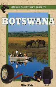 Mike Main - African Adventure's Guide To Botswana